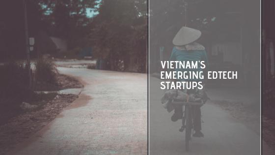 Vietnam's emerging edtech startups